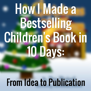 How I Made a Bestselling Children's Book in 10 Days