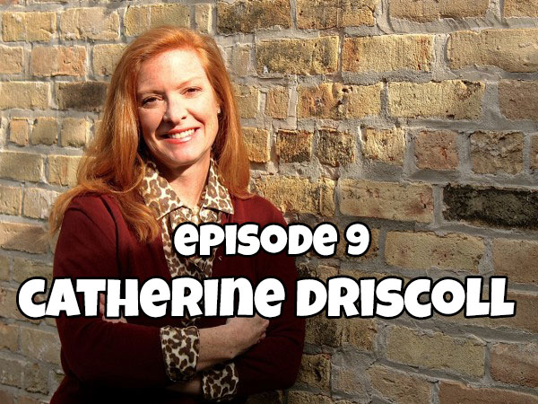 "Episode 9: Author Catherine Driscoll ""Talks Turkey"""