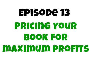 Episode 13: Pricing Your Children's Book for Maximum Profits