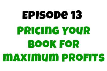 Episode 13: Pricing Your Children's Book for Maximum Profits